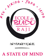 Ecole de BUDO RAJI International - A state of mind